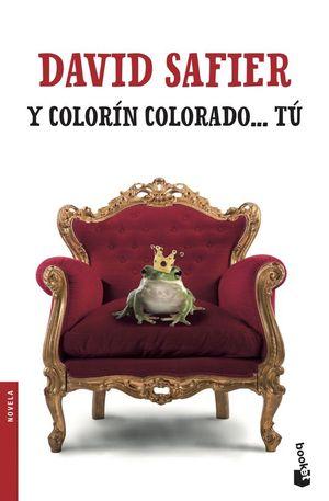 Y COLORÍN COLORADO... TU