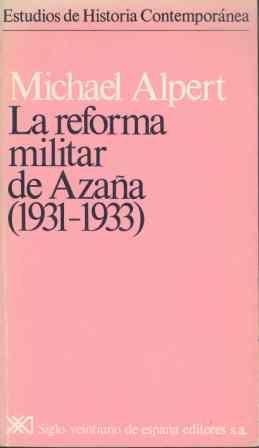 LA REFORMA MILITAR DE AZAÑA (1931-1933)