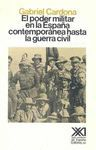 PODER MILITAR EN LA ESPAÑA CONTEMPORANEA HASTA LA GUERRA CIVIL,EL
