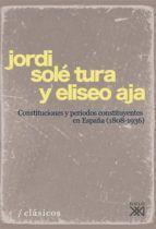 CONSTITUCIONES Y PERIODOS CONSTITUYENTES EN ESPAÑA (1808-1936)