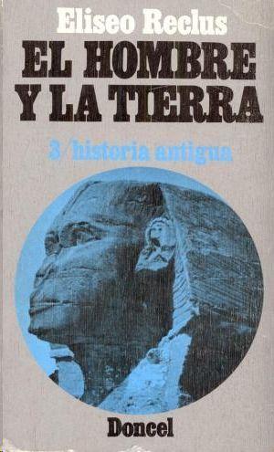 EL HOMBRE Y LA TIERRA - 3: HISTORIA ANTIGUA