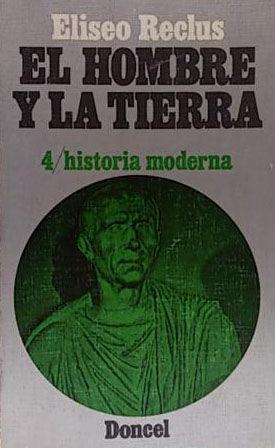 EL HOMBRE Y LA TIERRA - 4: HISTORIA MODERNA