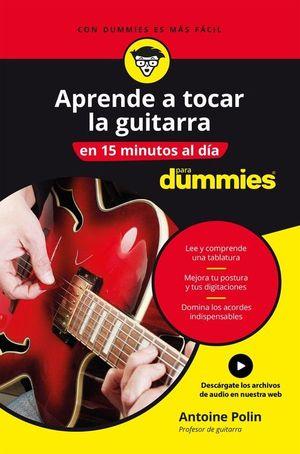 APRENDE A TOCAR LA GUITARRA EN 15 MINUTOS AL D¡A