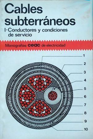 CABLES SUBTERRÁNEOS - I: CONDUCTORES Y CONDICIONES DE SERVICIO