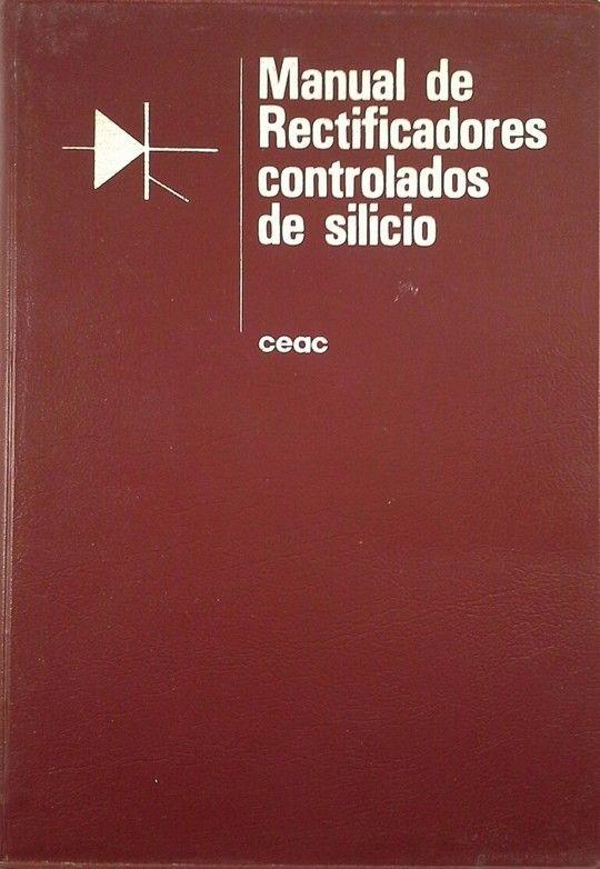 MANUAL DE RECTIFICADORES CONTROLADOS POR SILICIO