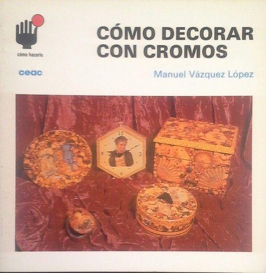 CÓMO DECORAR CON CROMOS