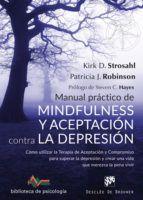 MANUAL PRACTICO DE MINDFULNESS Y ACEPTACION CONTRA LA DEPRESION.