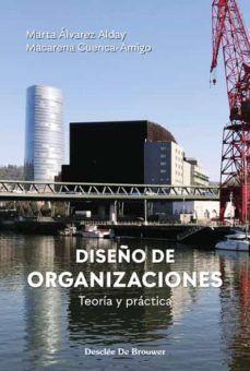 DISEÑO DE ORGANIZACIONES. TEORIA Y PRACTICA