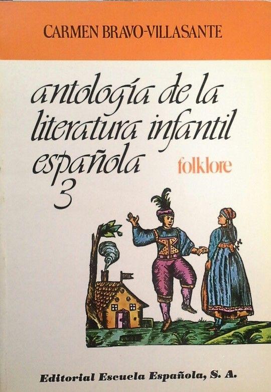 ANTOLOGÍA DE LA LITERATURA INFANTIL ESPAÑOLA 3 - FOLCLORE