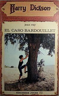 EL CASO BARDOULLET - N�