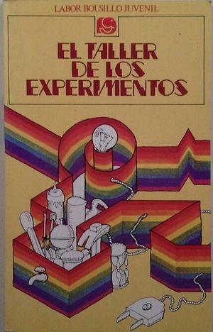 TALLER DE LOS EXPERIMENTOS, EL