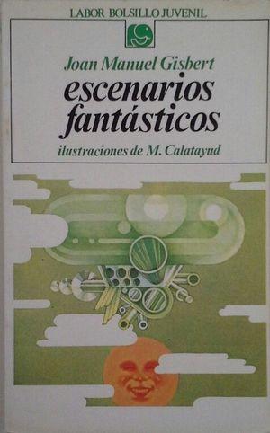 ESCENARIOS FANTÁSTICOS