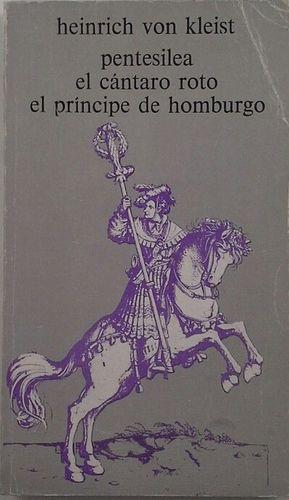 PENTESILEA - EL CÁNTARO ROTO - ELK PRÍNCIPE DE HOMBURGO