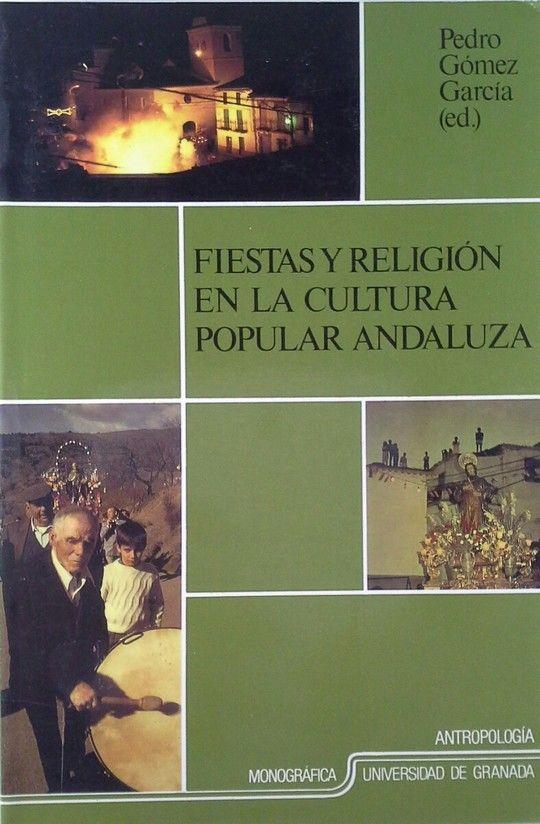 FIESTAS Y RELIGIÓN EN LA CULTURA POPULAR ANDALUZA