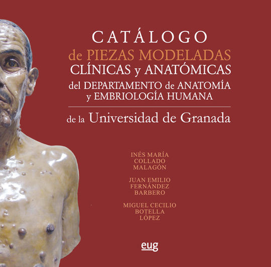 CATÁLOGO DE PIEZAS MODELADAS CLÍNICAS Y ANATÓMICAS DEL DEPARTAMENTO DE ANATOMÍA