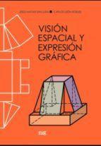 VISIÓN ESPACIAL Y EXPRESIÓN GRÁFICA