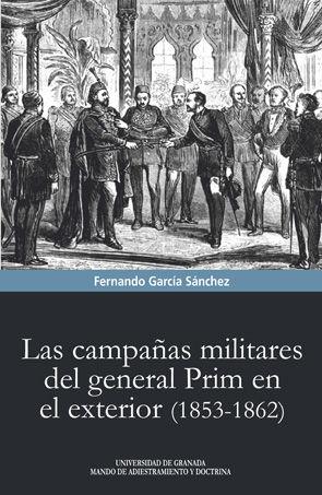 LAS CAMPAÑAS MILITARES DEL GENERAL PRIM EN EL EXTERIOR (1853-1862)