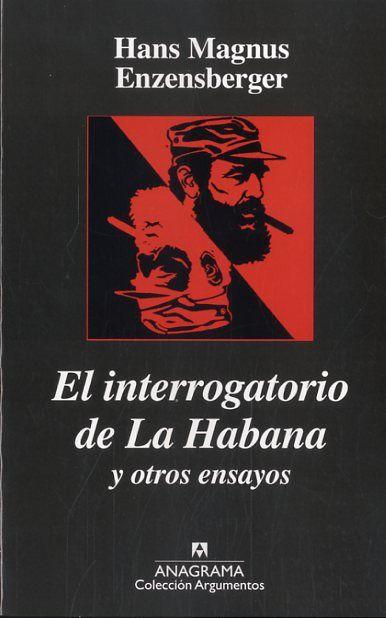 EL INTERROGATORIO DE LA HABANA Y OTROS ENSAYOS