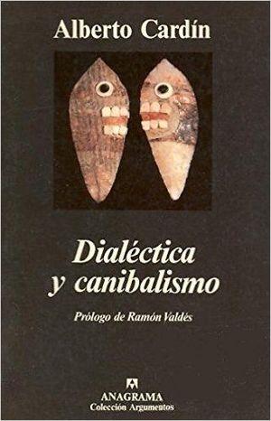 DIALECTICA Y CANIBALISMO