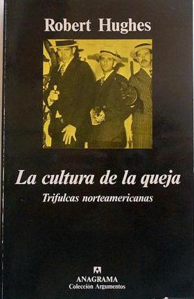 CULTURA DE LA QUEJA, LA