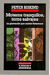 MOTEROS TRANQUILOS,TOROS SALVAJES:LA GENERACION QUE CAMBIO HOLLYWOOD