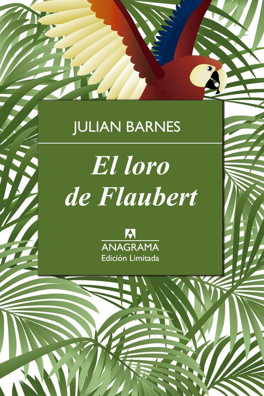 LORO DE FLAUBERT -LIMITADA-