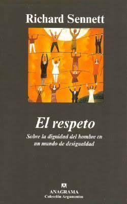 EL RESPETO. SOBRE LA DIGNIDAD DEL HOMBRE EN UN MUNDO DE DESIGUALDAD