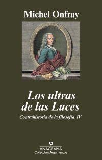 LOS ULTRAS DE LAS LUCES. CONTRAHISTORIA DE LA FILOSOFIA IV