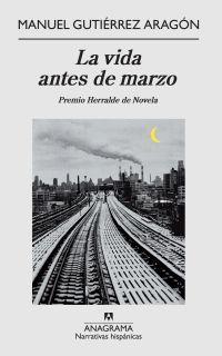 LA VIDA ANTES DE MARZO /PREMIO HERRALDE NOVELA 09
