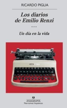 LOS DIARIOS DE EMILO RENZI. UN DÍA EN LA VIDA