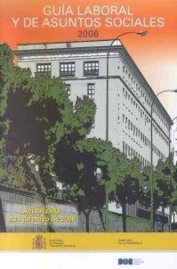 GUÍA LABORAL Y DE ASUNTOS SOCIALES, 2006