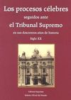 LOS PROCESOS CÉLEBRES SEGUIDOS ANTE EL TRIBUNAL SUPREMO EN SUS DOSCIENTOS AÑOS D