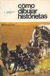 CÓMO DIBUJAR HISTORIETAS