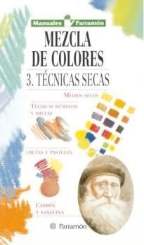 MANUALES PARRAMON TEMAS VARIOS MEZCLA COLORES 3,TECNICAS SECAS