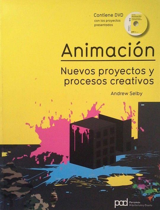 ANIMACIÓN (CONTIENE DVD CON LOS PROYECTOS PRESENTADOS)
