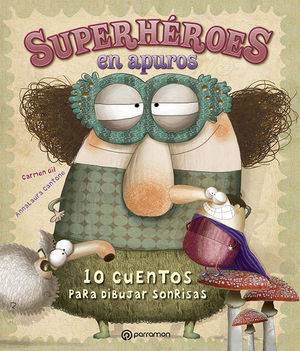 SUPERHEROES EN APUROS. 10 CUENTOS PARA DIBUJAR SONRISAS