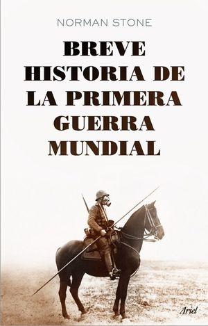 BREVE HISTORIA DE LA PRIMERA GUERRA MUNDIAL