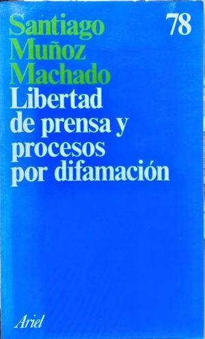 LIBERTAD DE PRENSA Y PROCESOS POR DIFAMACIÓN