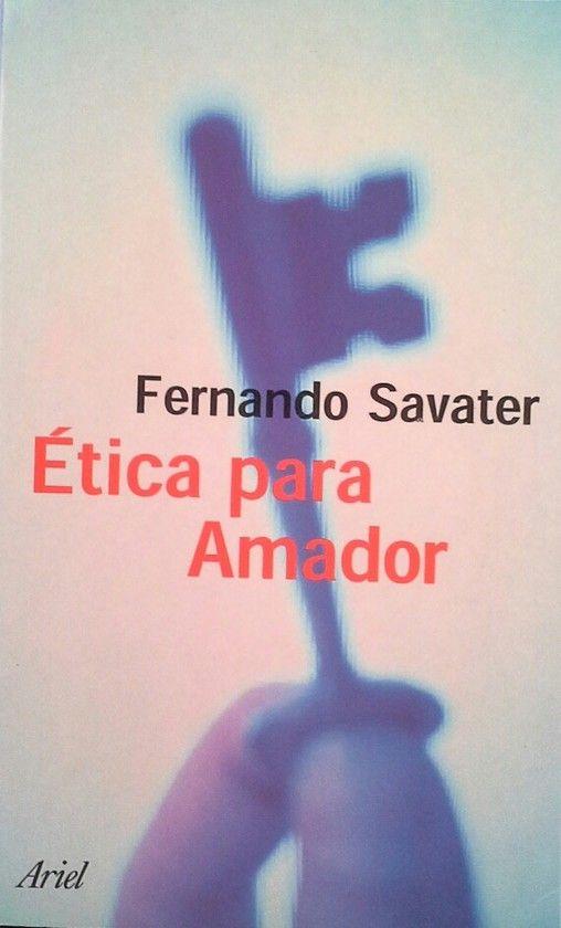 ETICA PARA AMADOR. 35 EDICION AMPLIADA
