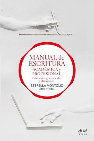 MANUAL DE ESCRITURA ACADEMICA Y PROFESIONAL (VOL.