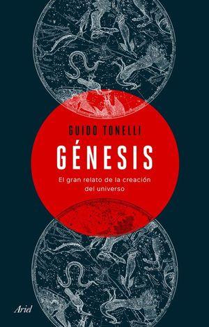 GÉNESIS. EL GRAN RELATO DE LA CREACIÓN DEL UNIVERSO