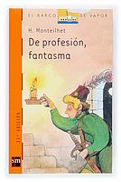 DE PROFESIÓN, FANTASMA