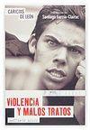 CARICIAS DE LEÓN: VIOLENCIA Y MALOS TRATOS