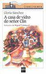 CASA DE VIDRO DO SEÑOR CLIN, A