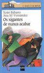 XIGANTES DE NUNCA ACABAR, OS