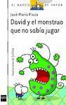 DAVID Y EL MONSTRUO QUE NO SABIA JUGAR