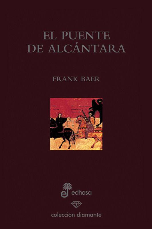 EL PUENTE DE ALCÁNTARA (EDICIÓN ESPECIAL 60 ANIVERSARIO)