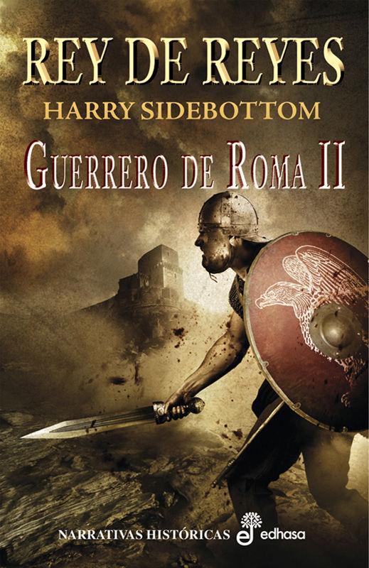 REY DE REYES. GUERRERO DE ROMA II