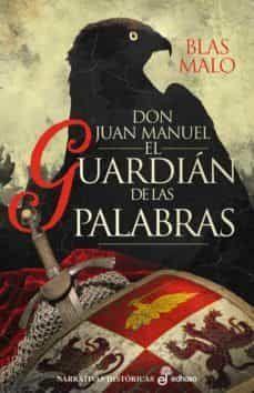 DON JUAN MANUEL. EL GUARDIAN DE LAS PALABRAS