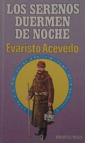 LOS SERENOS DUERMEN DE NOCHE